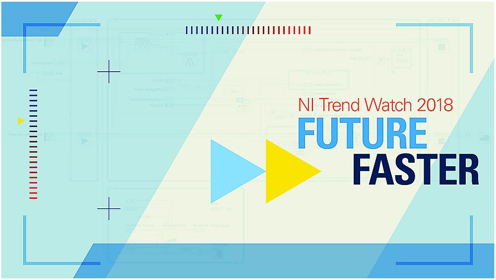 National Instruments dévoile dans son rapport NI Trend Watch les tendances Test et Mesure pour 2018